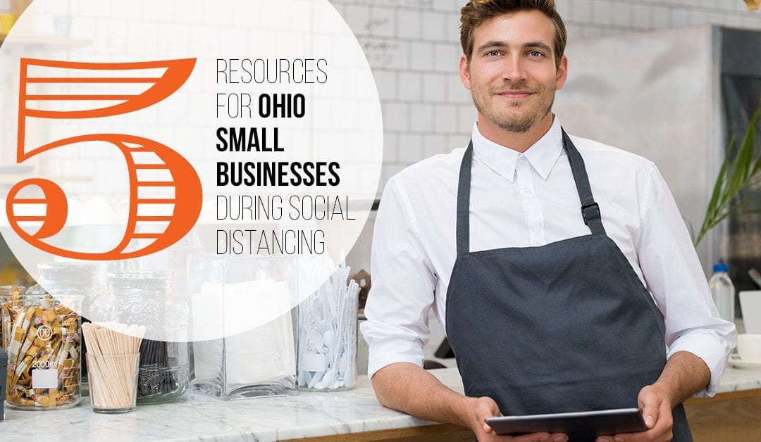 5 Resources for Ohio Small Businesses During Social Distancing